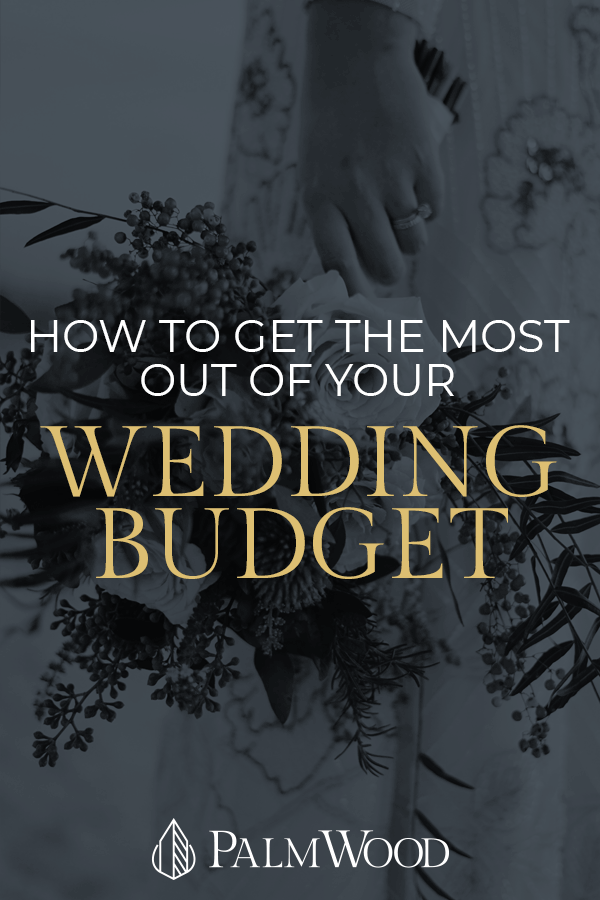 How to Get the Most Out of Your Wedding Budget