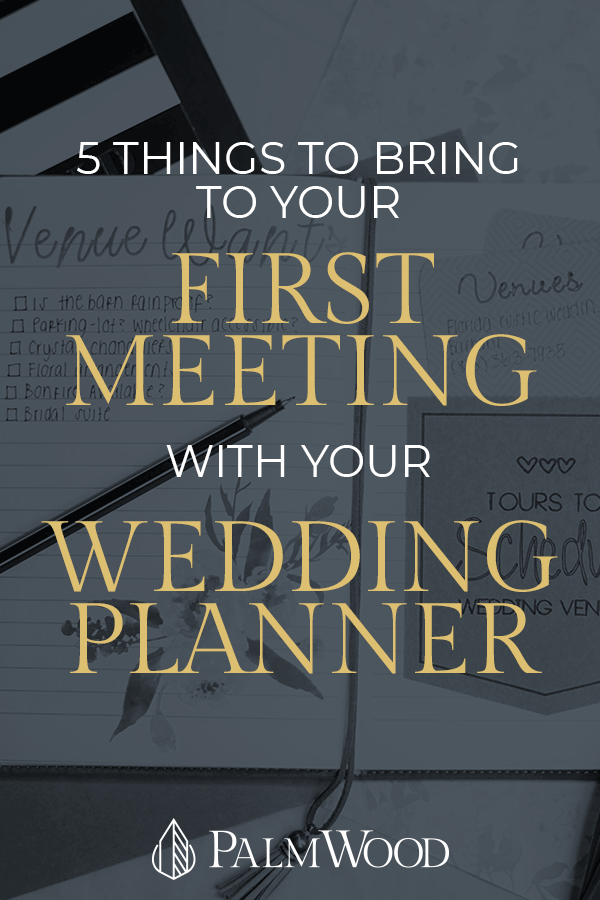 5 Things to Bring to Your First Meeting with Your Wedding Planner