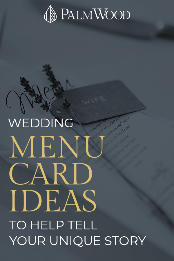 Wedding Menu Card Ideas to Help Tell Your Story